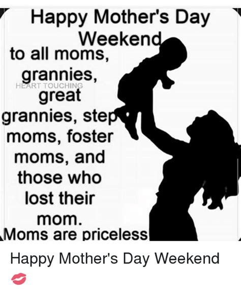 Meme Mothers Day - happy mother s day weeken to all moms grannies great grannies ste moms foster moms and those who
