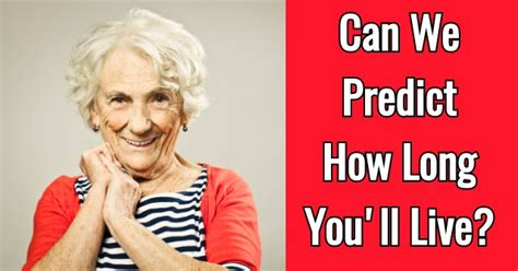We Predict The Key Looks For: Can We Predict How Long You'll Live?
