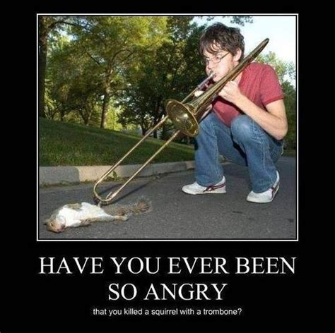 So Mad Meme - have you ever been so angry demotivational posters 19 pics