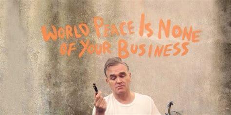 morrisseys world peace     business
