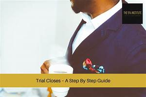 Can Trial Closes Help You Close More Sales  In This
