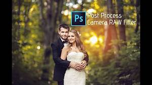 photoshop tutorial camera raw filter wedding With wedding photography filters