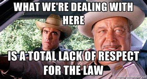 Buford T Justice Memes - sheriff buford t justice jackie gleason smokey and the bandit movies memes quotes