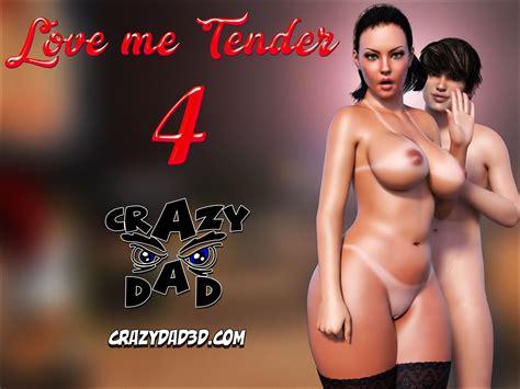 Crazydad3d Love Me Tender 4 Porn Comics Galleries