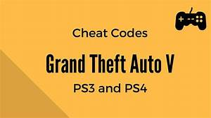 Grand Theft Auto V (GTA 5) - Cheat Codes - PS3 and PS4 ...