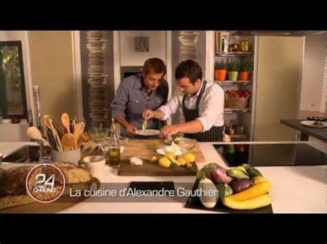 cuisine tv recettes 24 minutes chrono 24 minutes chrono recettes d 39 alexandre gauthier la