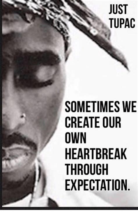 Heartbreak Memes - funny tupac memes of 2017 on sizzle proofs