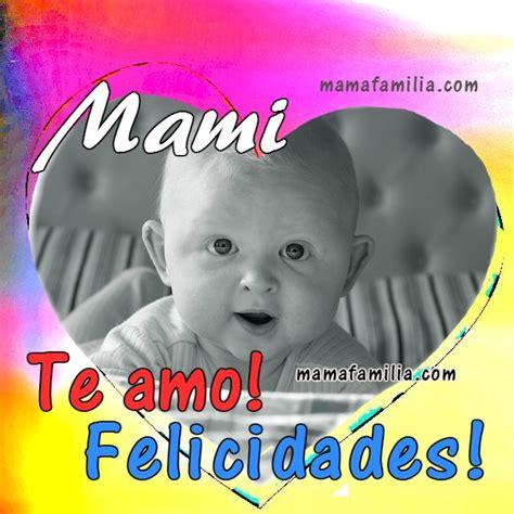 Mamá te Amo Frases para la Madre en su feliz día
