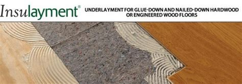 Insulayment Underlayment   Glued or Nailed Wood Floors