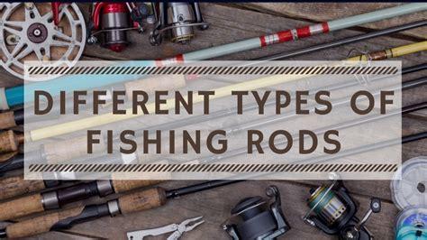 types  fishing rods explained outdoorstack