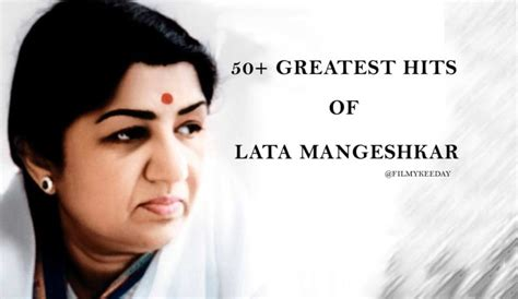 list   greatest songs  lata mangeshkar