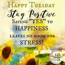 Tuesday Quotes Happy Tuesday Happy Tuesday Quotes Quotes