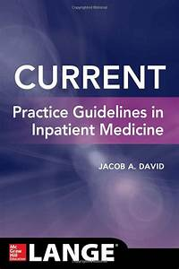 CURRENT Practice Guidelines in Inpatient Medicine ...