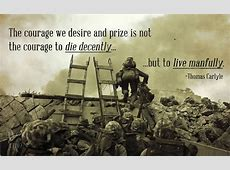 Famous Quotes The Courage We Desire Thomas Carlyle