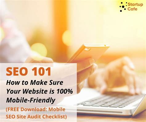 Seo Your Site by Seo 101 How To Make Sure Your Website Is 100 Mobile