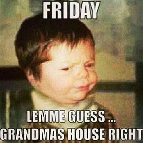 Memes About Friday - 54 friday meme pictures that show we all live for the weekend