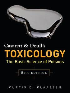 Casarett And Doull U0026 39 S Toxicology  The Basic Science Of