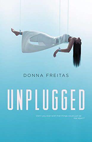 unplugged  wired   donna freitas