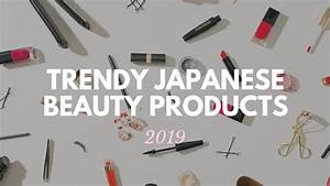 2019, Hottest, Japanese, Beauty, Products, U2013, Japan, Travel, Guide