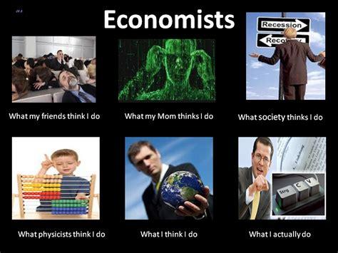Economist Meme - what friends think i do economists