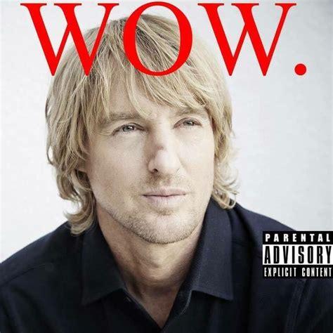 Owen Wilson Meme - owen wilson s quot wow quot know your meme