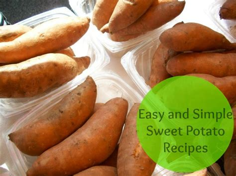 easy sweet potato recipes easy and simple sweet potato recipes easyday