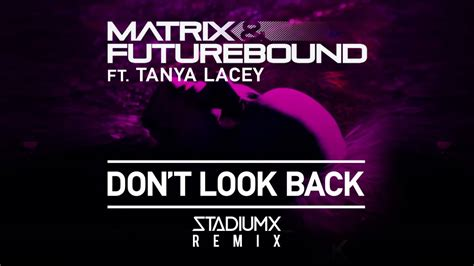 Don't Look Back Feat. Tanya Lacey