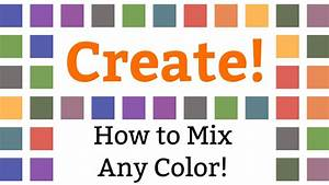 How To Mix Any Color   Or Creating Color Charts