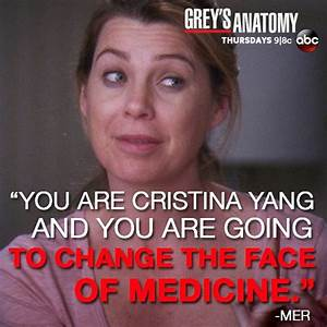 You are Cristina Yang and you are going to change the face ...