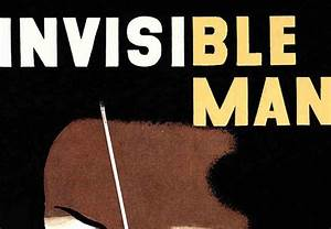 "How Ralph Ellison's ""Invisible Man"" Retold the Story of ...