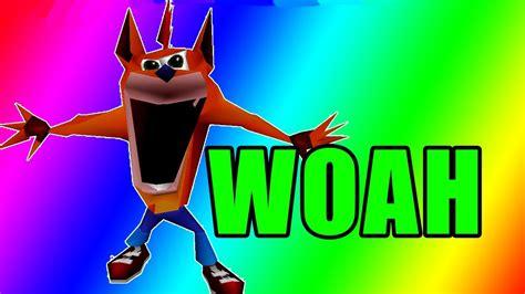 Woah Meme Woah Crash Bandicoot Dank Meme Compilation 2017