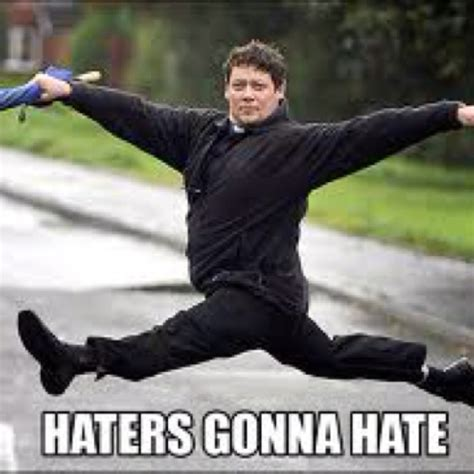 Haters Gon Hate Meme - i just lol i want to be this guy epic win pinterest