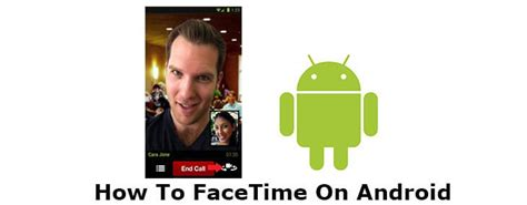 can you facetime on android 10 facetime alternatives
