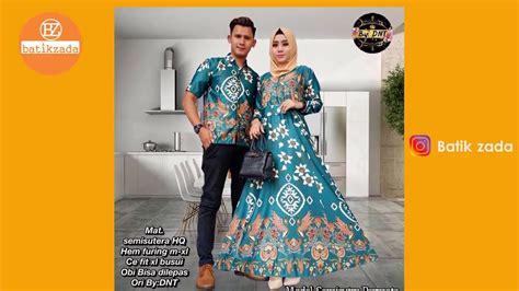 trend baju batik gamis sarimbit terbaru 2018 youtube