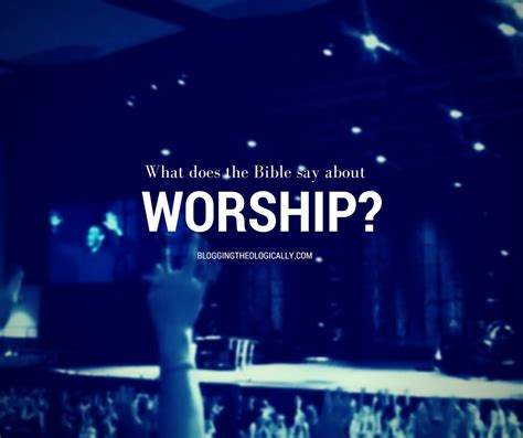 what does the bible say about worship