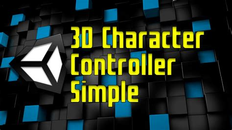 unity  character controller simple youtube