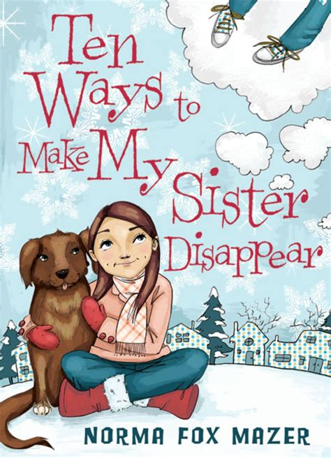 Ten Ways To Make My Sister Disappear By Norma Fox Mazer Scholastic
