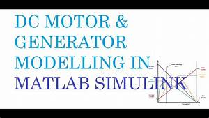 Learn How To Model A Dc Generator    Motor In Matlab