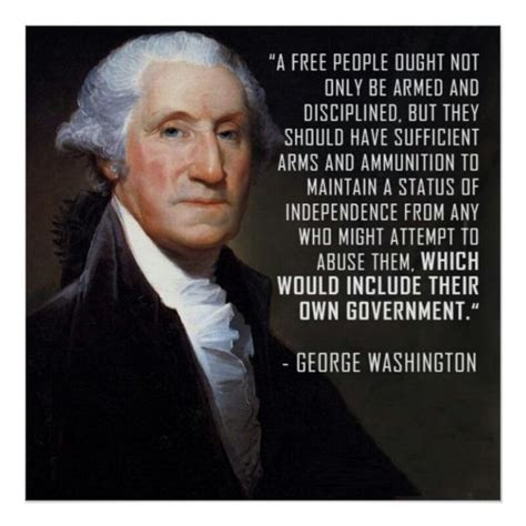 Create amazing picture quotes from george washington quotations. Second Amendment Quote - George Washington Poster | Zazzle.com