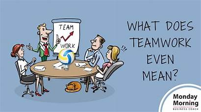 Teamwork Does Mean Even Monday Morning Success