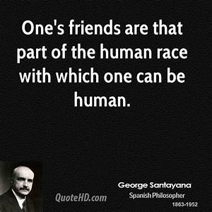 George Santayan... Race Friends Quotes
