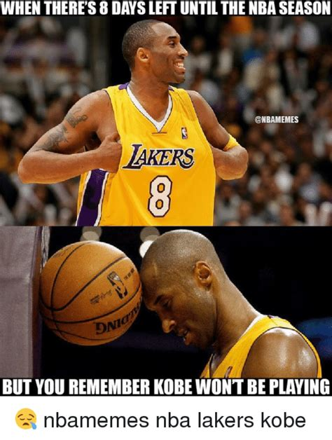 Lakers Meme - when there s 8 days left until the nba season lakers but you remember kobe wontbe playing