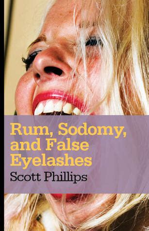 rum sodomy  false eyelashes  scott phillips reviews discussion bookclubs lists