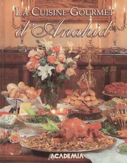 la cuisine orientale la cuisine gourmet d 39 anahid by anahid doniguian cuisines