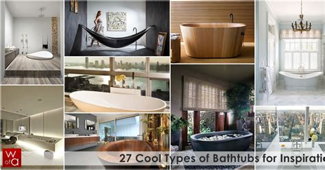 World of Architecture: 27 Cool Types of Bathtubs for