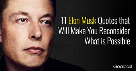 Elon Musk Quotes 11 Elon Musk Quotes That Will Make You Reconsider What Is