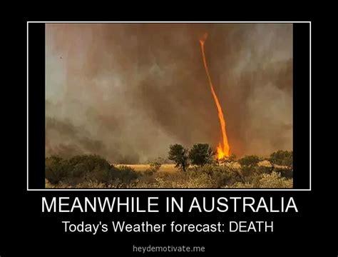 Tornado Memes - meanwhile in australia fire tornado mother nature pinterest fire tornado australia