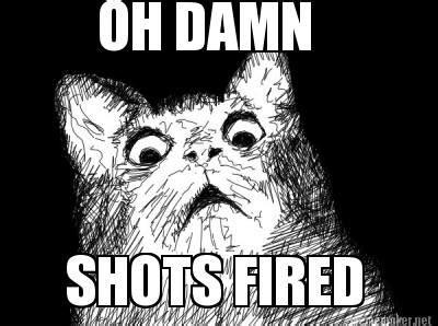 Shots Fired Meme - meme maker oh damn shots fired