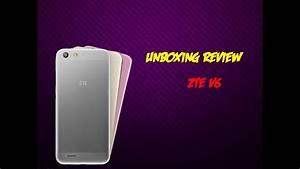 Unboxing  Review Zte V6 Primeras Impresiones