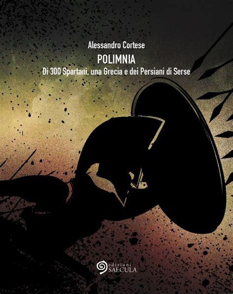 Spartani Contro Persiani by Polimnia Di 300 Spartani Una Grecia E Dei Persiani Di